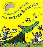 Les Plus belles chansons des petits lascars : de 3 à 6 ans (1 livre + 1 CD audio)