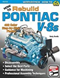 How to Rebuild Pontiac V-8s (Workbench How to)