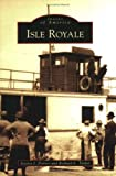 Isle Royale (MI) (Images of America) Jessica J. Poirier and Richard E. Taylor