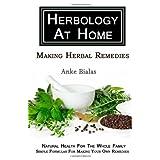 Making Herbal Remedies (Herbology At Home Series) ~ Anke Bialas