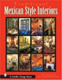 Traditional Mexican Style Interiors (Schiffer Design Book) (Schiffer Design Books)