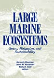 img - for Large Marine Ecosystems: Stress, Mitigation and Sustainability (Aaas Publication) book / textbook / text book