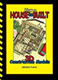 How A House Is Built: with 3D Construction Models - 0976274140