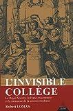 echange, troc Robert Lomas - L'Invisible Collège : La Royal Society, la franc-maçonnerie et la naissance de la science moderne