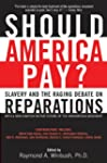 Should America Pay?: Slavery and the...
