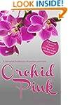 Orchid Pink: An erotic romance novel...