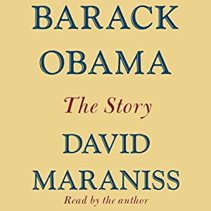 Barack Obama: The Story | [David Maraniss]