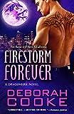 Firestorm Forever: A Dragonfire Novel (Volume 11)