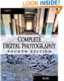 Complete Digital Photography (Digital Photography Series)