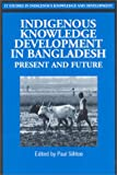 img - for Indigenous Knowledge Development in Bangladesh: Present and Future (Indigenous Knowledge and Development Series) book / textbook / text book