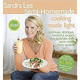 Sandra Lee Semi-Homemade Cooking Made Light ~ Sandra Lee
