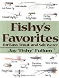 img - for Fishy's Favorites for Bass, Trout, and Salt Water book / textbook / text book