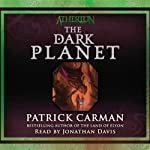 The Dark Planet: Atherton, Book 3 | Patrick Carman
