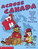 Across Canada: Puzzles, Games and Activities From Sea to Sea (0779114132) by Jeff Sinclair
