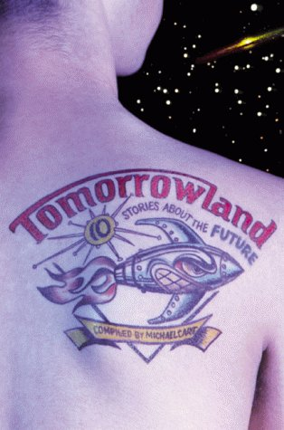 Tomorrowland: Ten Stories about the Future, Michael Cart