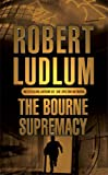 The Bourne Supremacy (JASON BOURNE) Robert Ludlum