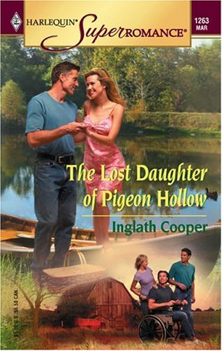 The Lost Daughter of Pigeon Hollow (Harlequin Superromance No. 1263), Inglath Cooper