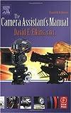echange, troc David E. Elkins - The Camera Assistant's Manual