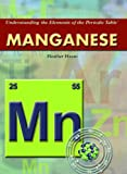 Manganese (Understanding the Elements of the Periodic Table)