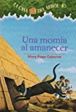 Una Momia al Amanecer = Mummies in the Morning (Casa del Arbol) (Spanish Edition)