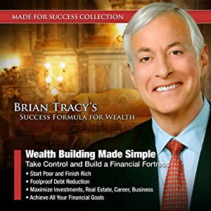 Wealth Building Made Simple: Take Control and Build a Financial Fortress | [Brian Tracy, Made for Success]