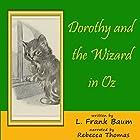 Dorothy and the Wizard in Oz Hörbuch von L Frank Baum Gesprochen von: Rebecca Thomas