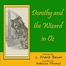 Dorothy and the Wizard in Oz Audiobook by L Frank Baum Narrated by Rebecca Thomas