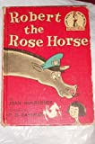 ROBERT ROSE HORSE B25 (Beginner Books) (0394900251) by Heilbroner, Joan