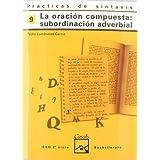 Prácticas de sintaxis 9. La oración compuesta: subordinación adverbial