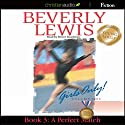 A Perfect Match: Girls Only! Book 3 Audiobook by Beverly Lewis Narrated by Renee Raudman