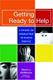 img - for Getting Ready to Help: A Primer on Interacting in Human Service book / textbook / text book