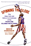 Download Spinning the Globe: The Rise, Fall, and Return to Greatness of the Harlem Globetrotters