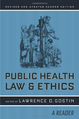 Public Health Law and Ethics: A Reader...