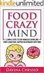 Food Crazy Mind: 5 Simple Steps to St...