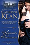 A Knights Persuasion (Knights Series Book 4)