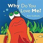 Why Do You Love Me? | Kim Guilfoyle