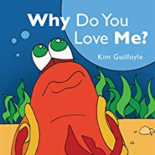 Why Do You Love Me? (       UNABRIDGED) by Kim Guilfoyle Narrated by Melissa Madole