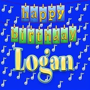 Happy Birthday Logan - Happy Birthday Logan - Amazon.com Music
