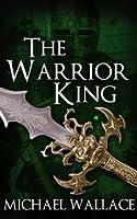 The Warrior King (The Dark Citadel Book 4) (English Edition)