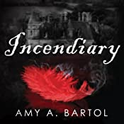 Incendiary: Premonition Series, Book 4 | [Amy A. Bartol]