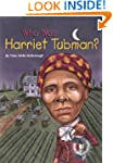 Who Was Harriet Tubman? (Who Was...?)