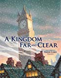 img - for A Kingdom Far and Clear: The Complete Swan Lake Trilogy (Calla Editions) book / textbook / text book