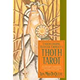 Understanding Aleister Crowley's Thoth Tarot: An Authoritative Examination of the World's Most Fascinating and...