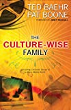 The Culture-Wise Family: Upholding Christian Values in a Mass-Media World (0830743553) by Baehr, Dr. Theodore