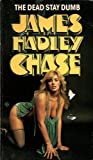 Dead Stay Dumb (0552110965) by JAMES HADLEY CHASE