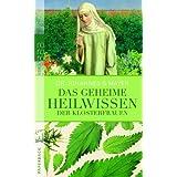 """Das geheime Heilwissen der Klosterfrauenvon """"Johannes G. Mayer"""""""