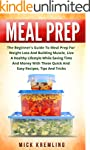 Meal Prep: The Beginner's Guide To Me...