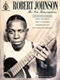 Robert Johnson: The New Transcriptions