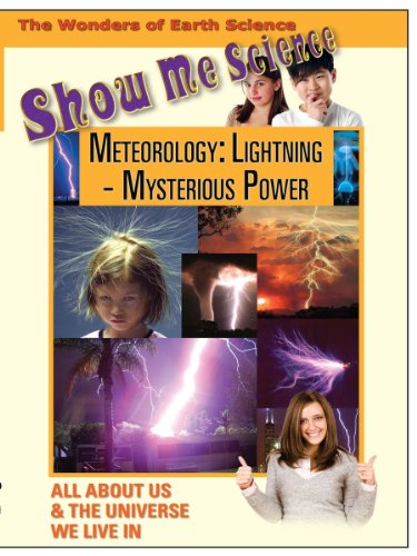 Show Me Science Earth Science - Meteorology: Lightning - Mysterious Power