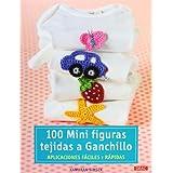 100 Mini figuras tejidas a ganchillo: Aplicaciones fáciles y rápidas (Cp - Serie Ganchillo (drac)